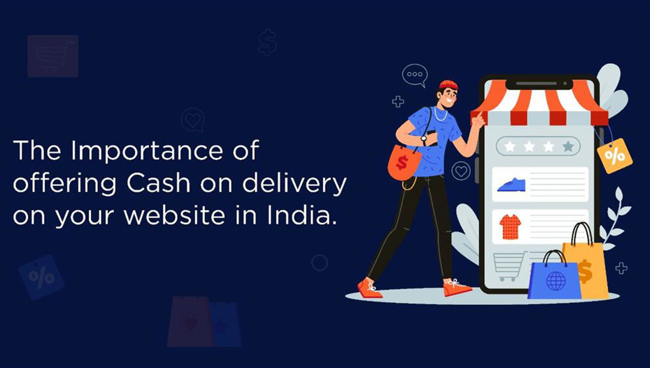 The Importance of offering Cash on delivery on your Website in India